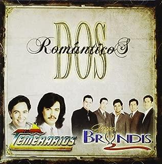 Dos Romanticos by Los Temerarios, Grupo Bryndis (2006-10-17)