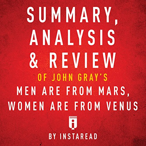 Summary, Analysis & Review of John Gray's Men Are from Mars, Women Are from Venus by Instaread cover art