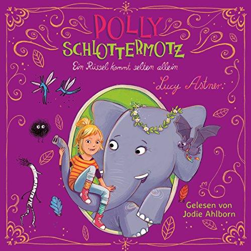 Ein Rüssel kommt selten allein     Polly Schlottermotz 2              Autor:                                                                                                                                 Lucy Astner                               Sprecher:                                                                                                                                 Jodie Ahlborn                      Spieldauer: 2 Std. und 40 Min.     49 Bewertungen     Gesamt 4,9