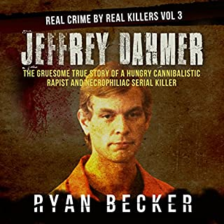 Jeffrey Dahmer: The Gruesome True Story of a Hungry Cannibalistic Rapist and Necrophiliac Serial Killer cover art