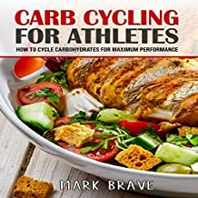 Carb Cycling for Athletes: How to Cycle Carbohydrates for Maximum Performance