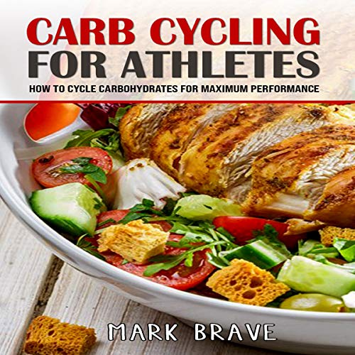 Carb Cycling for Athletes audiobook cover art