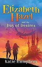 Elizabeth Hazel and the Day of Desires