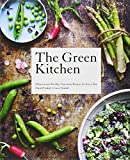 The Green Kitchen: Over 80 Delicious Vegetarian Recipes for Every Day