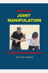 Practical Joint Manipulation: For Fighting and Self-Defense Kindle Edition