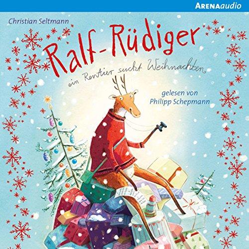 Ralf Rüdiger: Ein Rentier sucht Weihnachten Titelbild