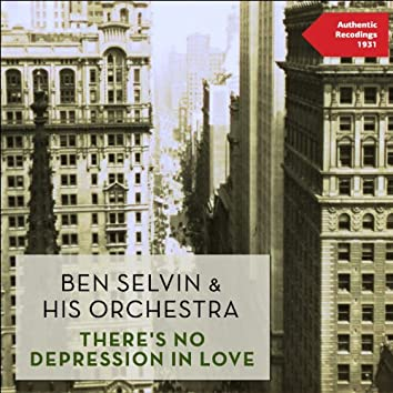 There's No Depression in Love (Authentic Recordings 1931)