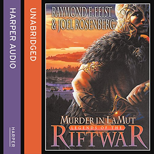 Murder in Lamut     Legends of the Riftwar, Book 2              By:                                                                                                                                 Raymond E. Feist,                                                                                        Joel Rosenberg                               Narrated by:                                                                                                                                 Matt Bates                      Length: 11 hrs and 4 mins     100 ratings     Overall 4.2