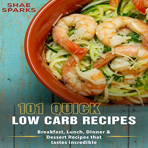 Low Carb: 101 Quick Low Carb Recipes: audiobook cover art