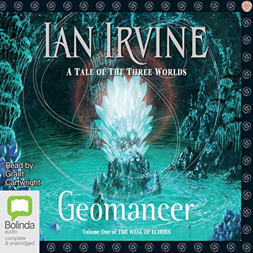 Geomancer: Well of Echoes, Book 1                   By:                                                                                                                                 Ian Irvine                               Narrated by:                                                                                                                                 Grant Cartwright                      Length: 23 hrs and 47 mins     177 ratings     Overall 3.7