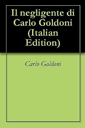 Il negligente di Carlo Goldoni