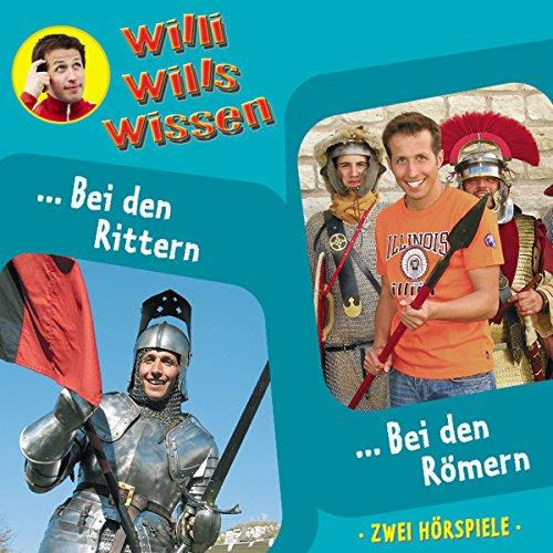 Willi will's wissen 7: Bei den Rittern /Bei den Römern