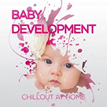 Baby Development – Favourite Electronic Music for Toddlers, Chill Out at Home, Build Baby IQ, Free Time with Parents, Activity for Kids, Movement & Fun & Learning