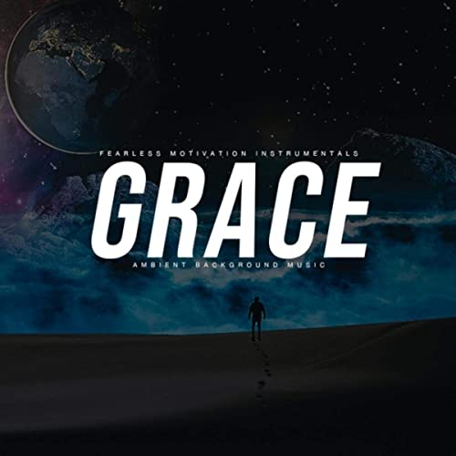 Grace (Ambient Background Music) by Fearless Motivation