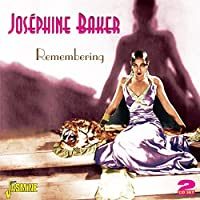 Remembering [ORIGINAL RECORDINGS REMASTERED] 2CD SET by Joesphine Baker (2014-02-01)