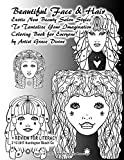Beautiful Face & Hair Exotic New Beauty Salon Styles To Tantalize Your Imagination Coloring Book for Everyone by Artist Grace Divine