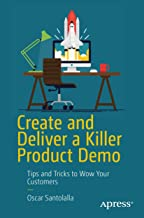 Create and Deliver a Killer Product Demo: Tips and Tricks to Wow Your Customers