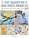 Fat Quarter: One-Piece Projects: 25 projects to make from short lengths of fabric