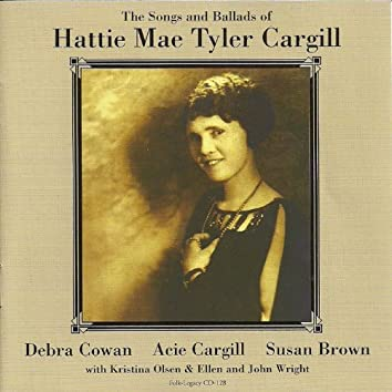 The Songs and Ballads of Hattie Mae Tyler Cargill