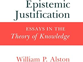 Epistemic Justification: Essays in the Theory of Knowledge