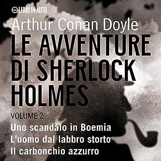 Le Avventure di Sherlock Holmes - Volume 2                   Di:                                                                                                                                 Arthur Conan Doyle                               Letto da:                                                                                                                                 Stefano Skalkotos,                                                                                        Paolo Tonietto,                                                                                        Elena Gianni                      Durata:  1 ora e 4 min     23 recensioni     Totali 4,8