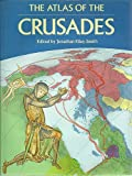 The Atlas of the Crusades (CULTURAL ATLAS OF)