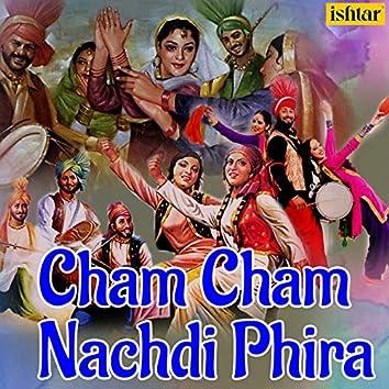 Cham Cham Nachdi Phira
