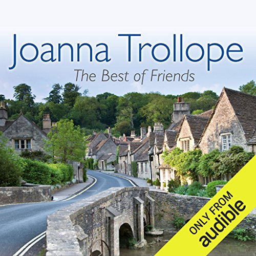 The Best of Friends                   By:                                                                                                                                 Joanna Trollope                               Narrated by:                                                                                                                                 Clare Higgins                      Length: 9 hrs and 10 mins     20 ratings     Overall 4.3