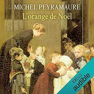 L'orange de Noël     L'orange de Noël 1              De :                                                                                                                                 Michel Peyramaure                               Lu par :                                                                                                                                 Frédérique Ribes                      Durée : 10 h et 48 min     15 notations     Global 4,0