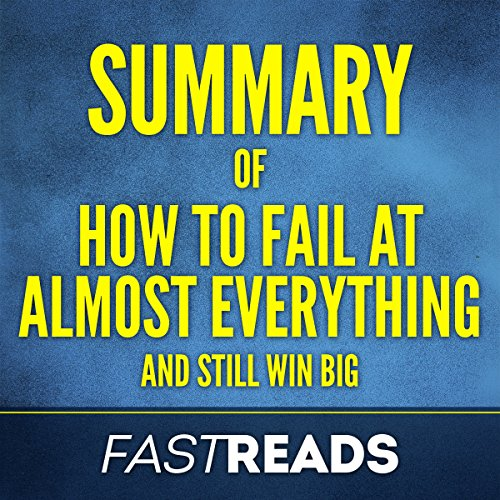Summary of How to Fail at Almost Everything and Still Win Big by Scott Adams | Includes Key Takeaways & Analysis audiobook cover art