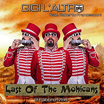 The Last of the Mohicans (feat. Roberto Francesconi) [Il Fabbro Mix]
