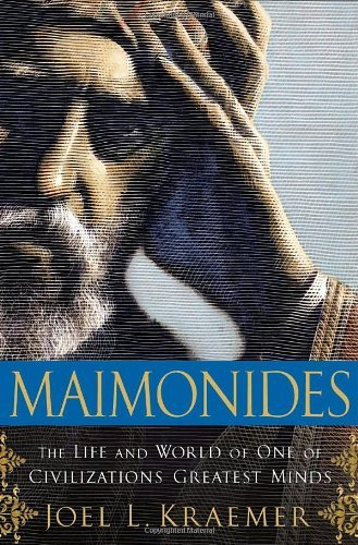 Maimonides: The Life and World of One of Civilization's Greatest Minds (English Edition)