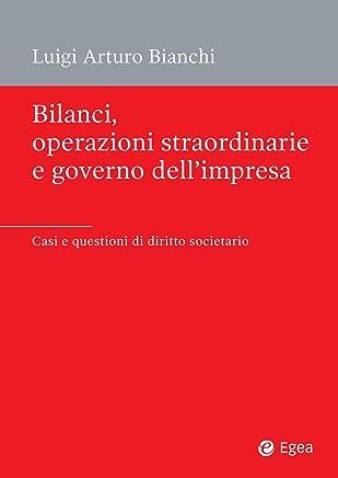Bilanci, operazioni straordinarie e governo dellimpresa: Casi e questioni di diritto societario (Società)