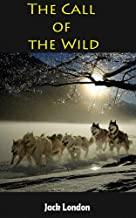 The Call of the Wild: Adventure novel