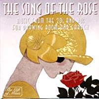 The Song Of The Rose (Music From The 20's And 30's For Drawing Room And Garden)