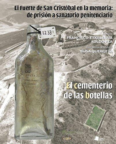 EL Fuerte de San Cristãbal en la memoria: de prisiãn a sanatorio penitenciario: El cementerio de las botellas: 23 (Ganbara)