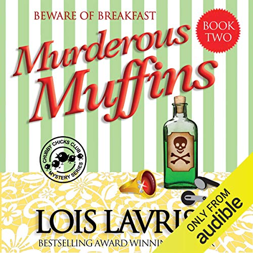 Murderous Muffins Audiobook By Lois Lavrisa cover art