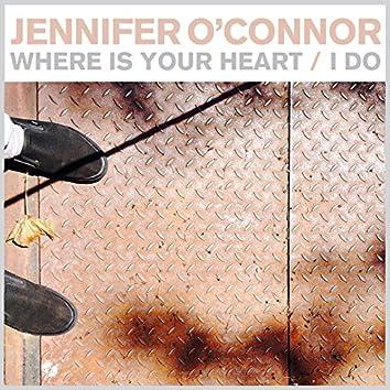Where Is Your Heart / I Do - Single