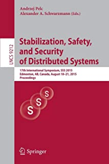 Stabilization, Safety, and Security of Distributed Systems: 17th International Symposium, SSS 2015, Edmonton, AB, Canada, ...