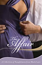 The Affair: A Collection of Naughtiness from Black Lace