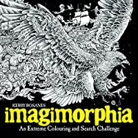 Imagimorphia: An Extreme Colouring and Search Challenge (Kerby Rosanes Extreme Colouring)