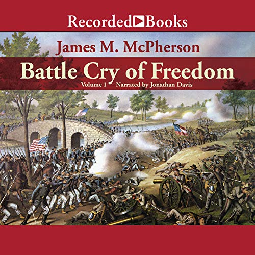 Battle Cry of Freedom: Volume 1 audiobook cover art