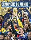 CHAMPIONS DU MONDE La fabuleuse histoire du deuxième sacre mondial de l'équipe de France