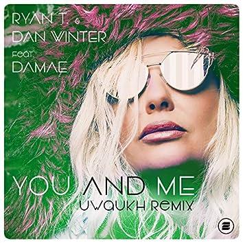 You And Me (Uwaukh Remix)