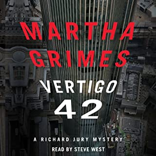 Vertigo 42     A Richard Jury Mystery, Book 23              By:                                                                                                                                 Martha Grimes                               Narrated by:                                                                                                                                 Steve West                      Length: 11 hrs and 49 mins     346 ratings     Overall 4.3