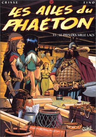 Les Ailes du Phaéton, tome 5 : Le pays des mille lacs