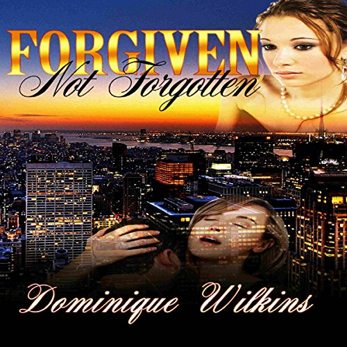 Forgiven. Not Forgotten. audiobook cover art