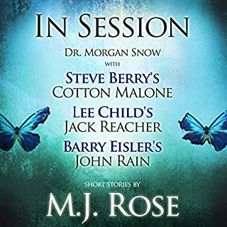 In Session: Dr. Morgan Snow with Steve Berry's Cotton Malone, Lee Child's Jack Reacher & Barry Eisler's John Rain audiobook cover art