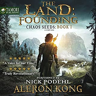 The Land: Founding: A LitRPG Saga     Chaos Seeds, Book 1              By:                                                                                                                                 Aleron Kong                               Narrated by:                                                                                                                                 Nick Podehl                      Length: 9 hrs and 49 mins     388 ratings     Overall 4.6