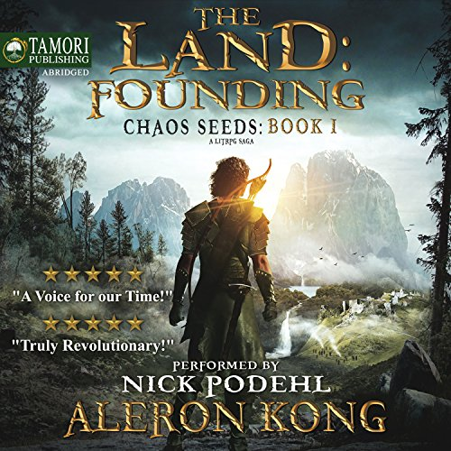 The Land: Founding: A LitRPG Saga     Chaos Seeds, Book 1              By:                                                                                                                                 Aleron Kong                               Narrated by:                                                                                                                                 Nick Podehl                      Length: 9 hrs and 49 mins     20,834 ratings     Overall 4.6